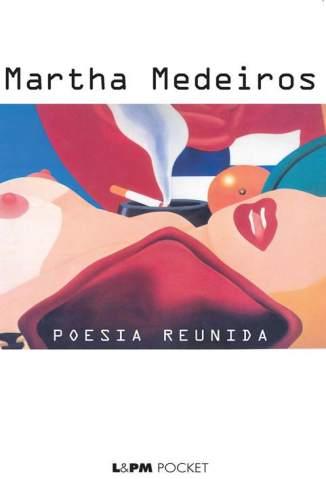 Baixar Poesia Reunida - Martha Medeiros ePub PDF Mobi ou Ler Online