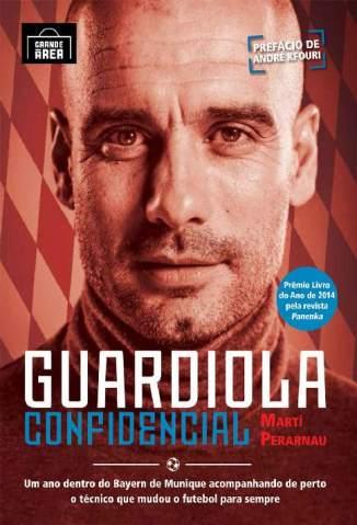 Baixar Guardiola Confidencial - Martí Perarnau ePub PDF Mobi ou Ler Online
