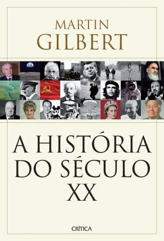Baixar Livro A História do Século XX - Martin Gilbert em ePub PDF Mobi ou Ler Online