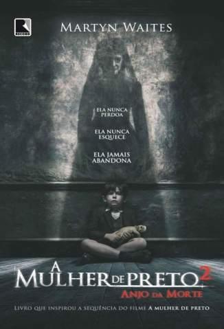 Baixar Anjo da Morte - A Mulher de Preto Vol. 2 - Martyn Waites ePub PDF Mobi ou Ler Online