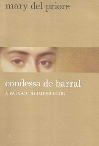 Baixar Condessa de Barral - Mary Del Priore ePub PDF Mobi ou Ler Online