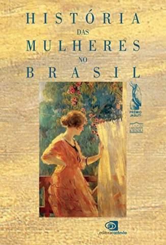 Baixar História das Mulheres No Brasil - Mary Del Priore ePub PDF Mobi ou Ler Online