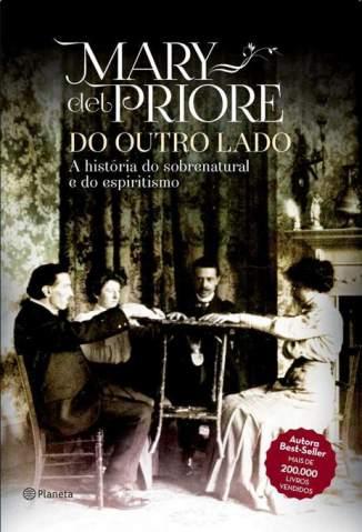 Baixar Do Outro Lado: A História do Sobrenatural e do Espiritismo - Mary Del Priore ePub PDF Mobi ou Ler Online