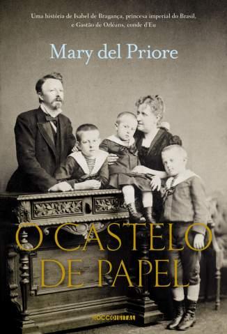 Baixar O Castelo de Papel -  Mary Del Priore ePub PDF Mobi ou Ler Online