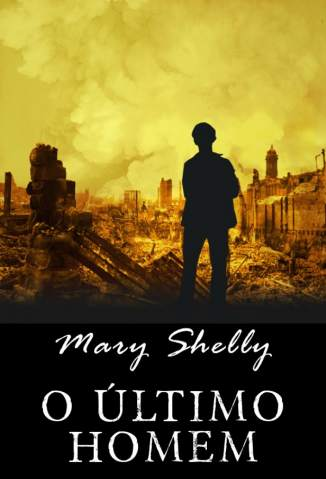 Baixar O Último Homem - The Last Man - Mary Shelley ePub PDF Mobi ou Ler Online