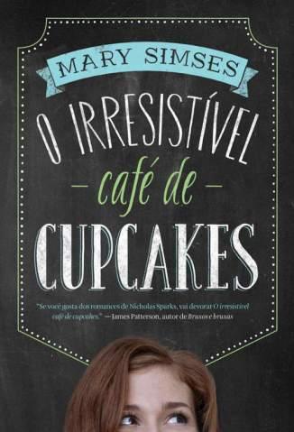 Baixar O Irresistível Café de Cupcakes - Mary Simses ePub PDF Mobi ou Ler Online