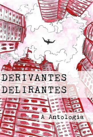 Baixar Derivantes Delirantes: Antologia - Matheus Peleteiro ePub PDF Mobi ou Ler Online
