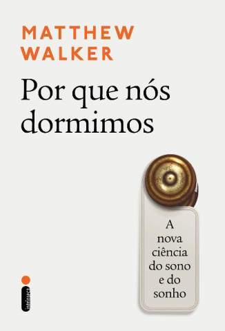 Baixar Livro Por que Nós Dormimos: A Nova Ciência do Sono e do Sonho - Matthew Walker em ePub PDF Mobi ou Ler Online