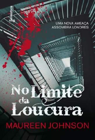 Baixar No Limite da Loucura - Sombras de Londres Vol. 2 - Maureen Johnson ePub PDF Mobi ou Ler Online