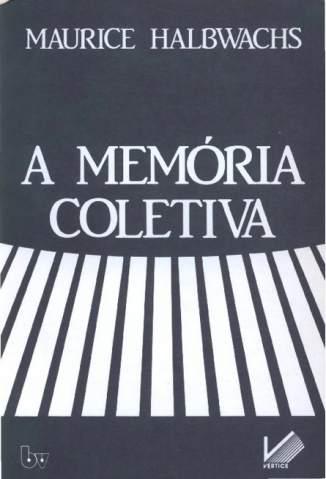 Baixar A Memória Coletiva - Maurice Halbwachs ePub PDF Mobi ou Ler Online