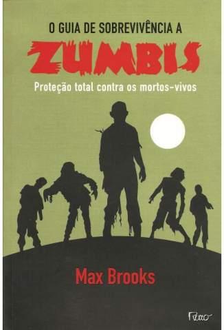 Baixar Livro Guia de Sobrevivência a Zumbis - Max Brooks em ePub PDF Mobi ou Ler Online