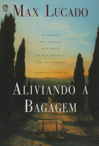 Baixar Livro Aliviando a Bagagem - Max Lucado em ePub PDF Mobi ou Ler Online