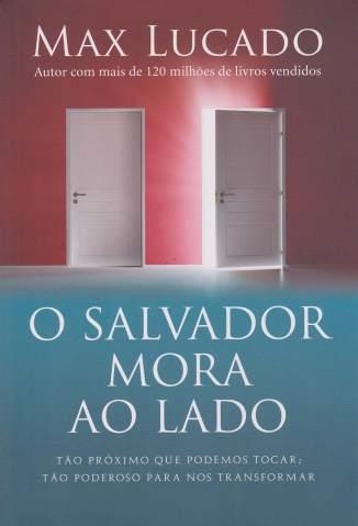 Baixar Livro O Salvador Mora Ao Lado - Max Lucado em ePub PDF Mobi ou Ler Online