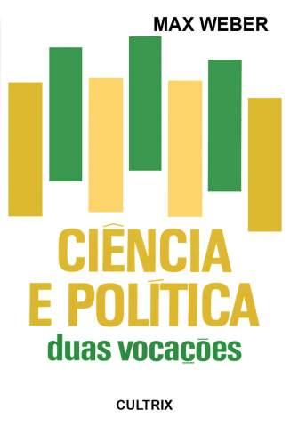Baixar Ciência e Política Duas Vocações - Max Weber ePub PDF Mobi ou Ler Online