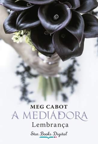 Baixar Livro Lembrança - A Mediadora Vol. 7 - Meg Cabot em ePub PDF Mobi ou Ler Online