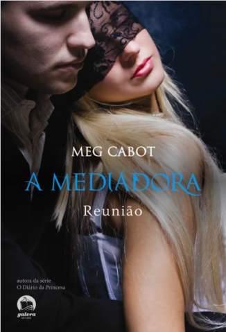 Baixar Livro Reunião - A Mediadora Vol. 3 - Meg Cabot em ePub PDF Mobi ou Ler Online