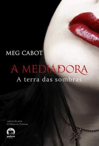 Baixar Livro Terra das Sombras - A Mediadora Vol. 1 - Meg Cabot em ePub PDF Mobi ou Ler Online
