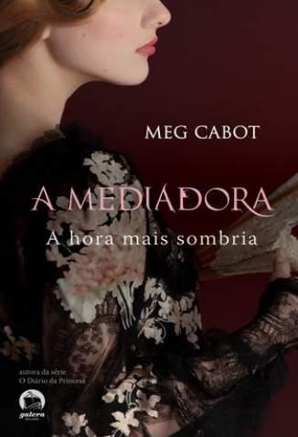 Baixar Livro A Hora Mais Sombria - A Mediadora Vol. 4 - Meg Cabot em ePub PDF Mobi ou Ler Online