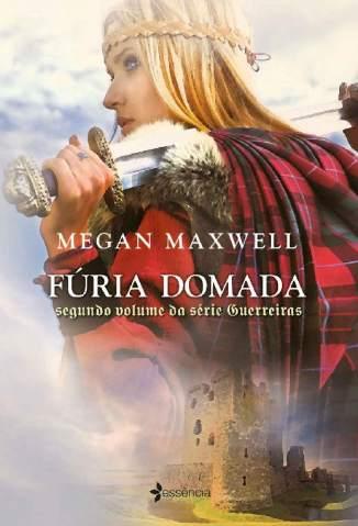Baixar Fúria Domada (Guerreiras Livro 2) - Guerreiras Vol. 2 - Megan Maxwell ePub PDF Mobi ou Ler Online