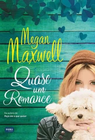 Baixar Quase um Romance - Megan Maxwell ePub PDF Mobi ou Ler Online