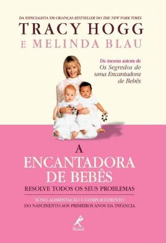 Baixar Livro A Encantadora de Bebês Resolve Todos os Seus Problemas - Melinda Blau em ePub PDF Mobi ou Ler Online