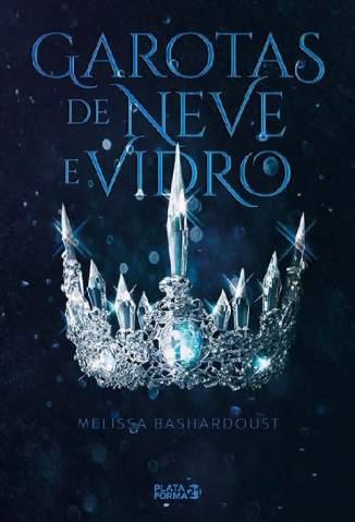 Baixar Livro Garotas de Neve e Vidro - Melissa Bashardoust em ePub PDF Mobi ou Ler Online