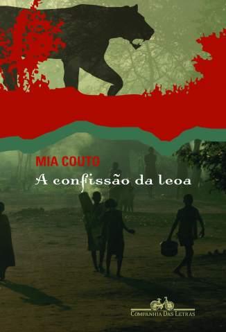 Baixar Livro A Confissão da Leoa - Mia Couto em ePub PDF Mobi ou Ler Online