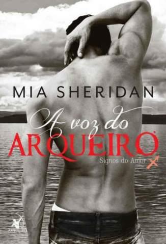Baixar Livro A Voz do Arqueiro - Signos do Amor Vol. 4 - Mia Sheridan em ePub PDF Mobi ou Ler Online