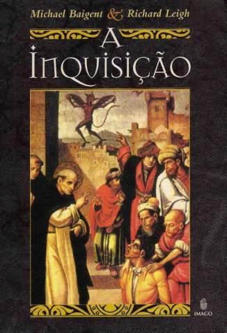 Baixar Livro A Inquisição - Michael Baigent  em ePub PDF Mobi ou Ler Online