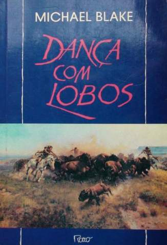 Baixar Dança com Lobos - Michael Blake ePub PDF Mobi ou Ler Online