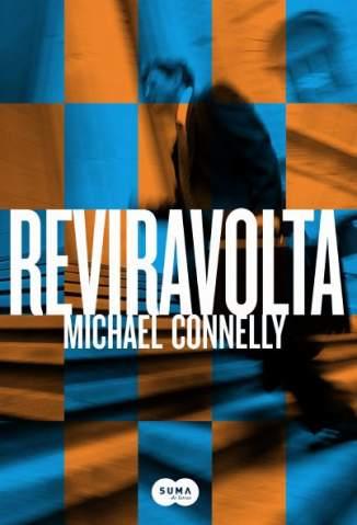 Baixar Livro Reviravolta - Michael Connelly em ePub PDF Mobi ou Ler Online