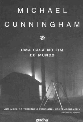 Baixar Uma Casa No Fim do Mundo - Michael Cunningham ePub PDF Mobi ou Ler Online