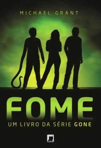 Baixar Fome - Gone Vol. 2 - Michael Grant ePub PDF Mobi ou Ler Online