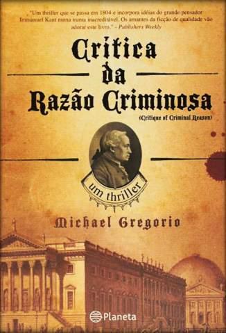 Baixar Crítica da Razão Criminosa - Michael Gregorio ePub PDF Mobi ou Ler Online