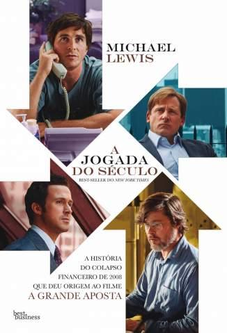 Baixar Livro A Jogada do Século: a História do Colapso Financeiro de 2008 que Deu Origem Ao Filme  - Michael Lewis em ePub PDF Mobi ou Ler Online