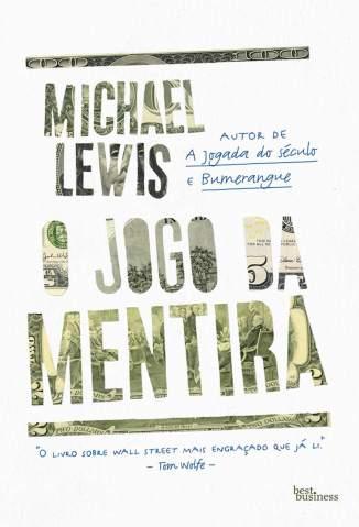 Baixar Livro O Jogo da Mentira - Michael Lewis em ePub PDF Mobi ou Ler Online
