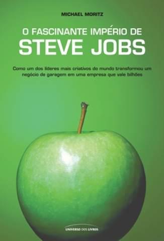 Baixar O Fascinante Império de Steve Jobs - Michael Moritz  ePub PDF Mobi ou Ler Online