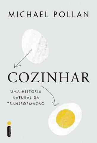 Baixar Livro Cozinhar: uma História Natural de Transformação - Michael Pollan em ePub PDF Mobi ou Ler Online