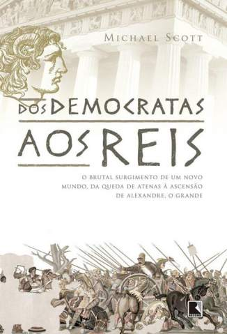 Baixar Livro Dos Democratas Aos Reis - Michael Scott  em ePub PDF Mobi ou Ler Online