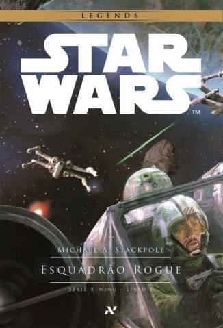 Baixar Livro Star Wars - Esquadrão Rogue - Michael A. Stackpole em ePub PDF Mobi ou Ler Online