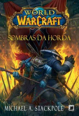 Baixar Sombras da Horda - World of Warcraft Vol. 12 - Michael A. Stackpole ePub PDF Mobi ou Ler Online