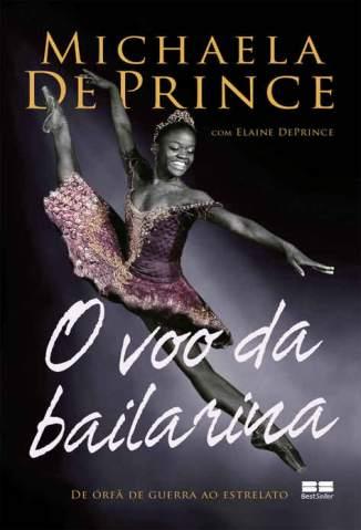 Baixar Livro O Voo da Bailarina - Michaela Deprince em ePub PDF Mobi ou Ler Online