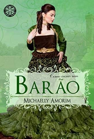 Baixar Livro Como Casar um Barão - Amores Indecentes Vol. 5 - Michaelly Amorim em ePub PDF Mobi ou Ler Online