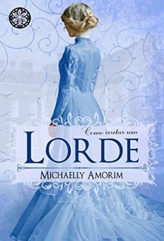 Baixar Livro Como Irritar um Lorde - Amores Indecentes Vol. 3 - Michaelly Amorim em ePub PDF Mobi ou Ler Online
