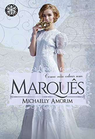 Baixar Livro Como Não Odiar um Marquês - Amores Indecentes Vol. 4 - Michaelly Amorim em ePub PDF Mobi ou Ler Online