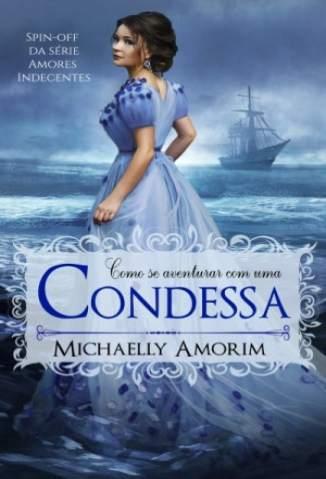 Baixar Livro Como Se Aventurar Com uma Condessa - Amores Indecentes Vol. Spin Off - Michaelly Amorim em ePub PDF Mobi ou Ler Online