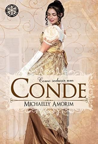 Baixar Livro Como Seduzir um Conde - Amores Indecentes Vol. 1 - Michaelly Amorim em ePub PDF Mobi ou Ler Online