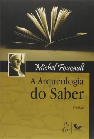 Baixar Livro A Arqueologia do Saber - Michel Foucault em ePub PDF Mobi ou Ler Online