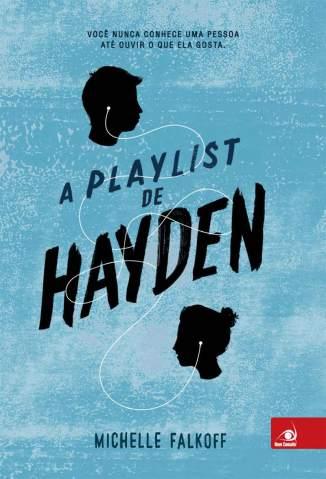 Baixar Livro A Playlist de Hayden - Michelle Falkoff em ePub PDF Mobi ou Ler Online