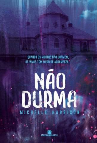 Baixar Livro Não Durma - Michelle Harrison em ePub PDF Mobi ou Ler Online